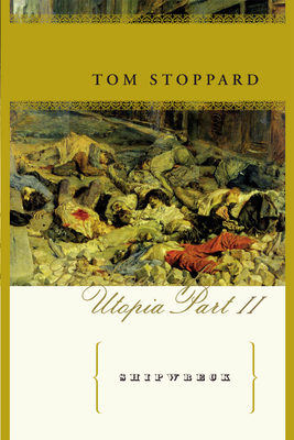 Shipwreck: The Coast of Utopia, Part II - Stoppard, Tom