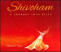 Shivoham: A Journey into Bliss - Manish Vyas