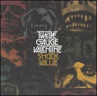 Shock Value - Twelve Gauge Valentine