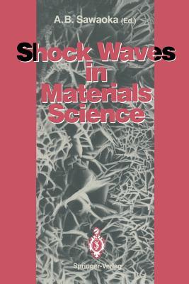 Shock Waves in Materials Science - Sawaoka, Akira B (Editor)