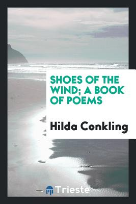 Shoes of the Wind; A Book of Poems - Conkling, Hilda