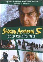 Shogun Assassin 5: Cold Road to Hell - Yoshio Kuroda