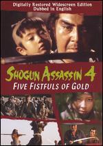 Shogun Assassin, Vol. 4: Five Fistfuls of Gold