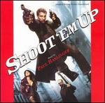 Shoot 'Em Up [Original Motion Picture Soundtrack]