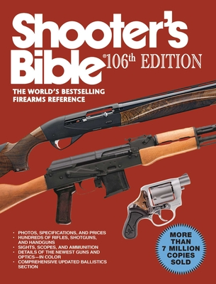 Shooter's Bible: The World's Bestselling Firearms Reference - Cassell, Jay (Editor)