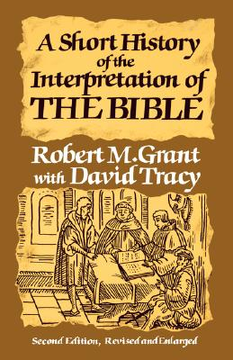Short History of Interpreting the Bible - Grant, Robert McQueen, and Tracy, David