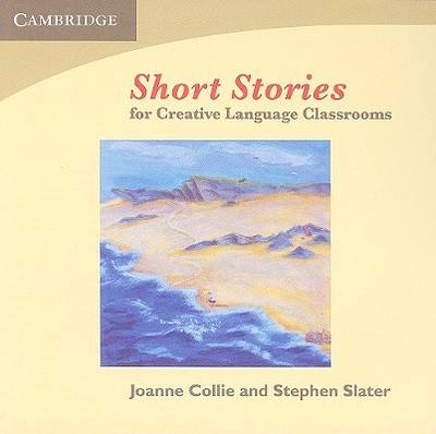 Short Stories for Creative Language Classrooms - Collie, Joanne, and Slater, Stephen