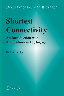 Shortest Connectivity: An Introduction with Applications in Phylogeny - Cieslik, Dietmar