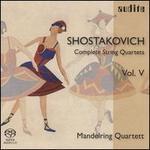 Shostakovich: Complete String Quartets, Vol. 5