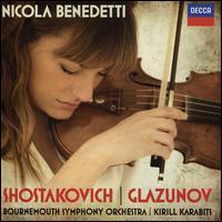 Shostakovich, Glazunov - Nicola Benedetti (violin); Bournemouth Symphony Orchestra; Kirill Karabits (conductor)