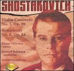 Shostakovich: Violin Concerto No. 1, Op. 99; Symphony No. 6, Op. 54