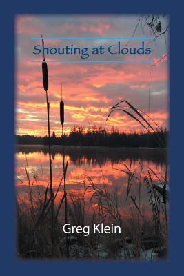 Shouting at Clouds - Klein, Greg