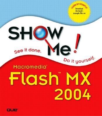 Show Me Macromedia Flash MX 2004 - Johnson, Steve, and del Lima, Mark, and Anderson, Andy