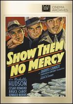Show Them No Mercy! - George Marshall