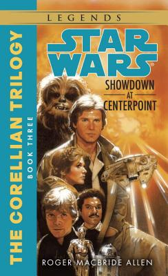 Showdown at Centerpoint: Star Wars Legends (the Corellian Trilogy) - Allen, Roger MacBride