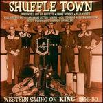 Shuffle Town: Western Swing on King: 1946-1950