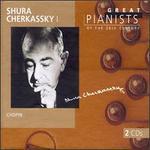 Shura Cherkassky I: Chopin