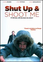 Shut Up and Shoot Me - Steen Agro