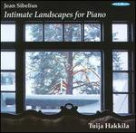 Sibelius: Intimate Landscapes for Piano