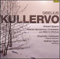 Sibelius: Kullervo - Charlotte Hellekant (mezzo-soprano); Nathan Gunn (baritone); Atlanta Men's Chorus (choir, chorus);...