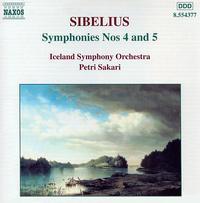 Sibelius: Symphonies Nos. 4 & 5 - Iceland Symphony Orchestra; Petri Sakari (conductor)
