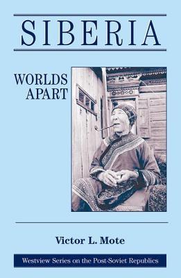 Siberia: Worlds Apart - Mote, Victor L