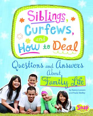 Siblings, Curfews, and How to Deal: Questions and Answers about Family Life - Loewen, Nancy