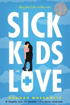 Sick Kids in Love - Moskowitz, Hannah