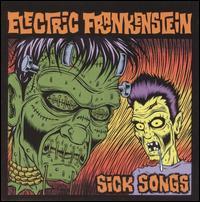 Sick Songs - Electric Frankenstein