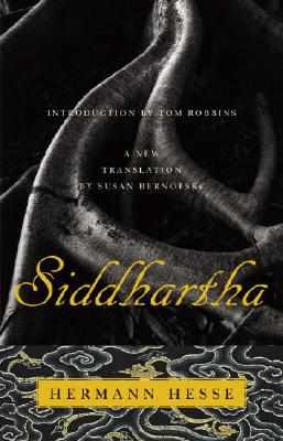 Siddhartha: An Indian Poem - Hesse, Hermann, and Bernofsky, Susan (Translated by), and Robbins, Tom (Introduction by)