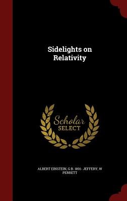 Sidelights on Relativity - Einstein, Albert, and Jeffery, G B, and Perrett, W