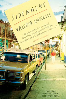 Sidewalks - Luiselli, Valeria, and Macsweeney, Christina (Translated by), and Nooteboom, Cees (Introduction by)