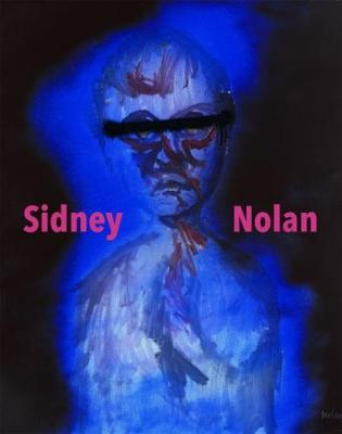 Sidney Nolan - Nolan, Sidney (Artist), and Watkins, Jonathan (Text by), and Clark, Jane (Text by)