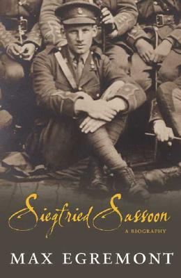 Siegfried Sassoon: A Life - Egremont, Max