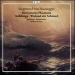 Siegmund von Hausegger: Dionysische Phantasie; Aufklänge; Wieland der Schmied
