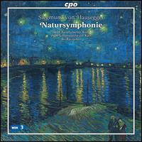 Siegmund von Hausegger: Natursymphonie  - WDR Rundfunkchor Köln (choir, chorus); WDR Sinfonieorchester Köln; Ari Rasilainen (conductor)