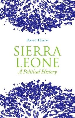 Sierra Leone: A Political History - Harris, David