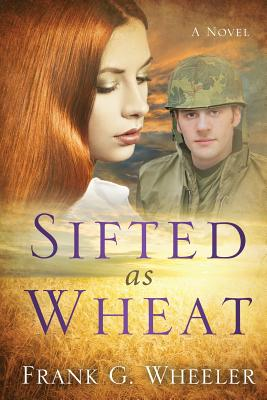 Sifted as Wheat - Wheeler, Frank G