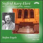 Sigfrid Karg-Elert: The Complete Organ Works, Vol. 2