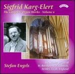 Sigfrid Karg-Elert: The Complete Organ Works, Vol. 6