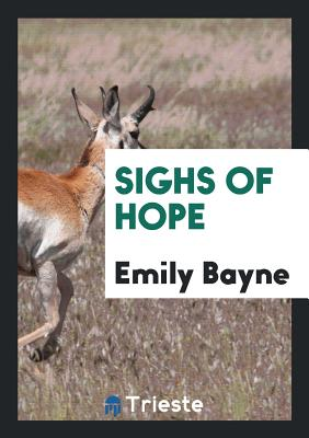 Sighs of Hope - Bayne, Emily