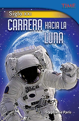 Siglo XX: Carrera Hacia La Luna (20th Century: Race to the Moon) (Spanish Version) (Challenging) - Paris, Stephanie
