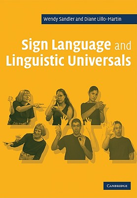 Sign Language and Linguistic Universals - Sandler, Wendy, and Lillo-Martin, Diane C