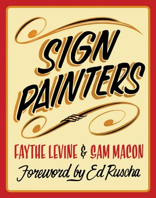 Sign Painters - Levine, Faythe (Editor), and Macon, Sam (Editor), and Adamson, Glenn (Introduction by)