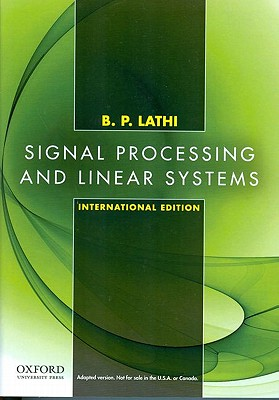 Signal Processing and Linear Systems: International Edition - Lathi, B. P.
