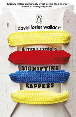 Signifying Rappers - Wallace, David Foster
