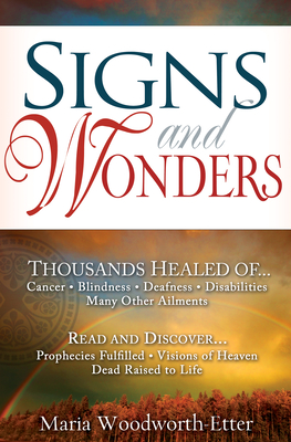 Signs and Wonders - Woodworth-Etter, Maria