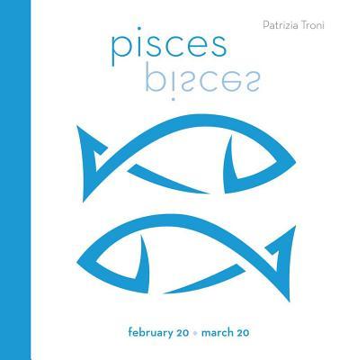 Signs of the Zodiac: Pisces - Troni, Patrizia