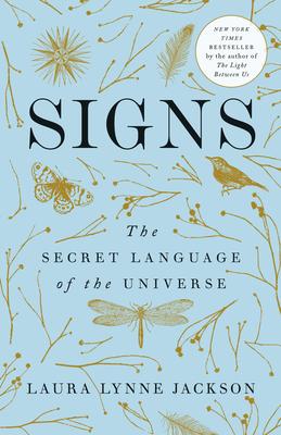 Signs: The Secret Language of the Universe - Jackson, Laura Lynne