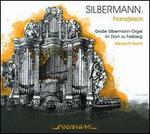Silbermann: Französisch - Große Silbermann-Orgel im Dom zu Freiberg